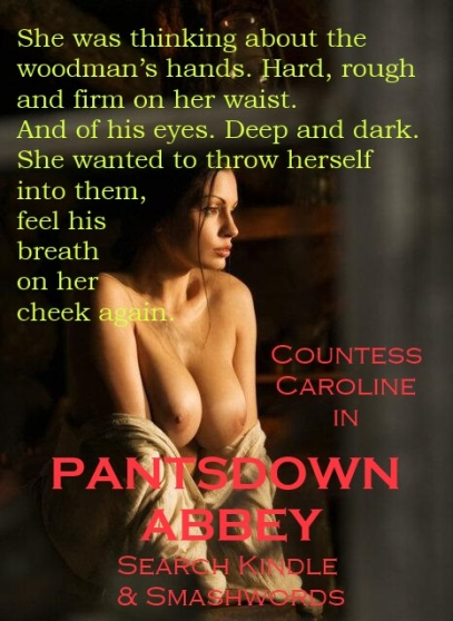 The lustful Countess Caroline of Pantsdown Abbey