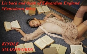 Lie back and think of Edwardian England